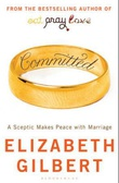 """""""Committed - a sceptic makes peace with marriage"""" av Elizabeth Gilbert"""