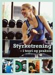 """""""Styrketrening - i teori og praksis"""" av Truls Raastad"""