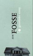 """""""Gnostiske essay"""" av Jon Fosse"""