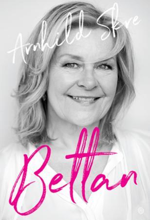 """""""Bettan - jeg er skitbra!"""" av Arnhild Skre"""