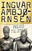 """""""Delvis til stede - noveller"""" av Ingvar Ambjørnsen"""