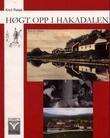 """""""Høgt opp i Hakadalen"""" av Røsjø. Knut"""