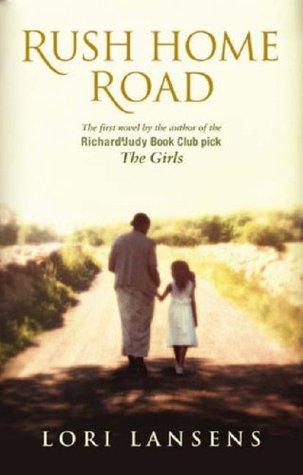 """""""Rush home road - a novel"""" av Lori Lansens"""