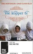 """""""Tre kopper te - én manns drøm om å skape fred - én skole om gangen"""" av Greg Mortenson"""