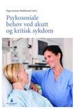 """""""Psykososiale behov ved akutt og kritisk sykdom"""" av Dag-Gunnar Stubberud"""