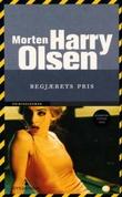 """""""Begjærets pris - kriminalroman"""" av Morten Harry Olsen"""