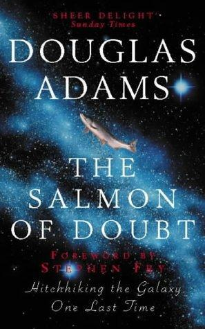 """""""The salmon of doubt - hitchhiking the galaxy one last time"""" av Douglas Adams"""
