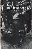 """""""Ikke bare Song My - Amerikanere om krigen i Vietnam"""" av Mark Lane"""