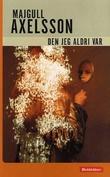 """""""Den jeg aldri var"""" av Majgull Axelsson"""