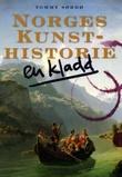 """Norges kunsthistorie - en kladd"" av Tommy Sørbø"