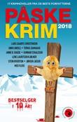 """""""Påskekrim 2018 - 17 kriminalnoveller"""" av Anne B. Ragde"""