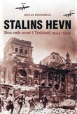 """Stalins hevn - den røde armé i Tyskland 1944-45"" av Niclas Sennerteg"