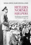 """""""Hitlers norske hjelpere"""" av Nina Drolsum Kroglund"""