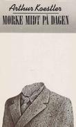 """""""Mørke midt på dagen"""" av Arthur Koestler"""