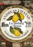 """""""En middag i Roma verdenshistorien i et måltid"""" av Andreas Viestad"""