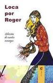 """""""Loca por Roger - Selección de cuentos noruegos"""" av Tove Bakke"""