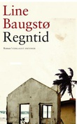 """""""Regntid"""" av Line Baugstø"""