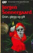 """""""Gran, gløgg og gift"""" av Jørgen Sonnergaard"""