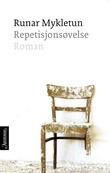 """""""Repetisjonsøvelse - roman"""" av Runar Mykletun"""