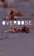 """""""Overdose"""" av Monika Nordland Yndestad"""