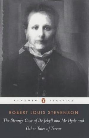 """""""The Strange Case of Dr. Jekyll and Mr. Hyde and Other Tales of Terror (Penguin Classics)"""" av Robert Louis Stevenson"""