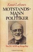 """""""Motstandsmann og politiker - fra XU til SF og Kings Bay"""" av Knut Løfsnes"""