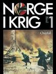 """""""Norge i krig. Bd. 1 - overfall : fremmedåk og frihetskamp 1940-1945"""" av Ole Kristian Grimnes"""