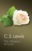 """THE ALLEGORY OF LOVE A STUDY IN MEDIEVAL TRADITION"" av C. S. LEWIS"