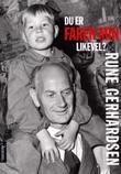 """""""Du er faren min likevel?"""" av Rune Gerhardsen"""