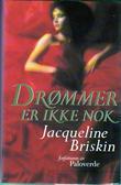 """""""Drømmer er ikke nok"""" av Jacqueline Briskin"""
