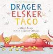 """""""Drager elsker taco"""" av Adam Rubin"""