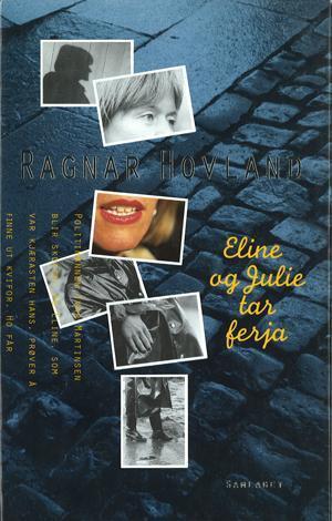 """""""Eline og Julie tar ferja - roman"""" av Ragnar Hovland"""