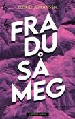 """""""Fra du så meg"""" av Eldrid Johansen"""