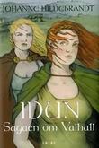 """Idun - sagaen om Valhall"" av Johanne Hildebrandt"