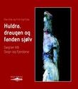 """""""Huldra, draugen og fanden sjølv - segner frå Sogn og Fjordane"""" av Ove Eide"""