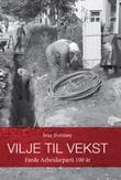 """""""Vilje til vekst - Førde arbeidarparti 100 år"""" av Ivar Svensøy"""