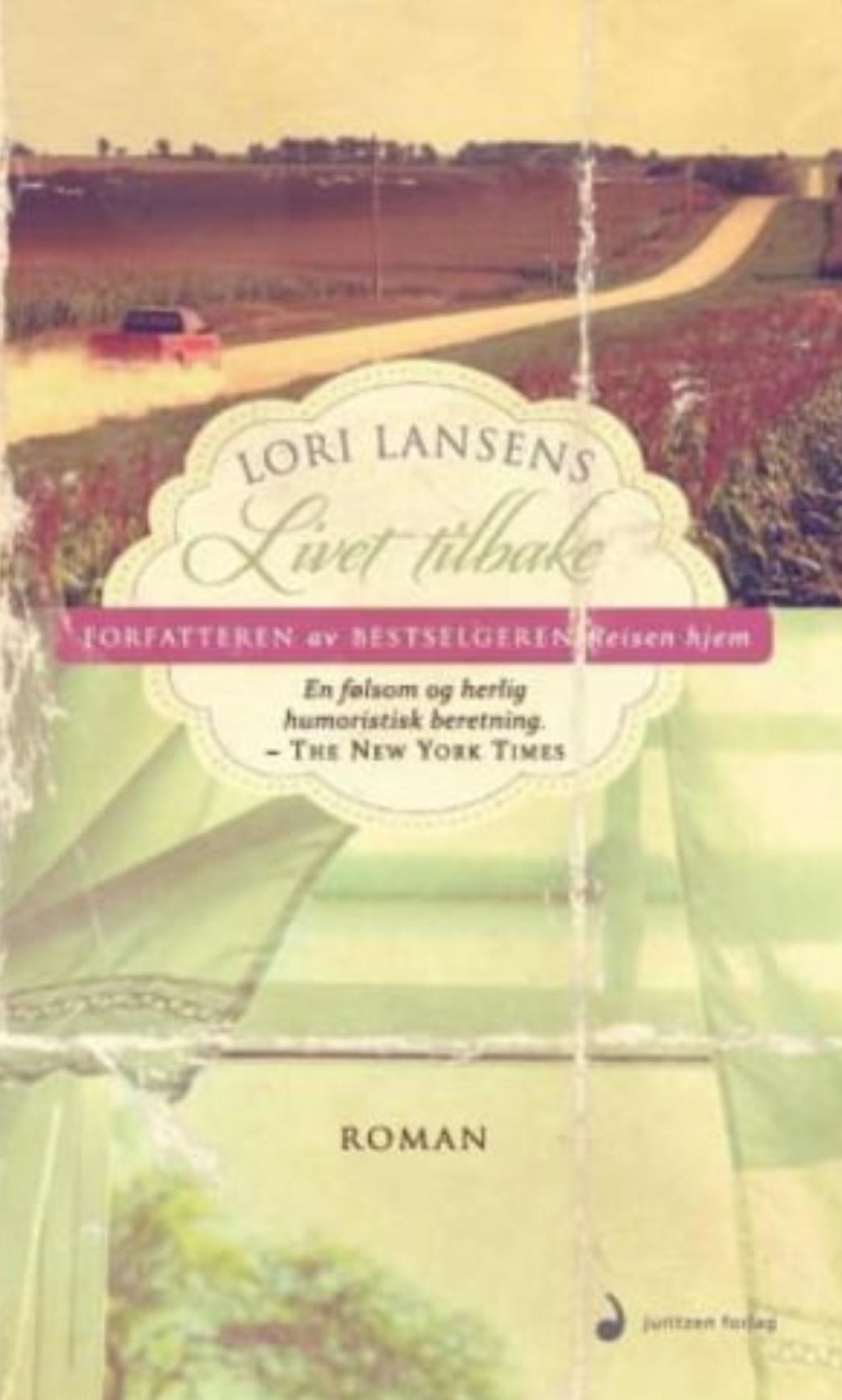 """""""Livet tilbake - roman"""" av Lori Lansens"""
