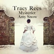 """Mysteriet Amy Snow"" av Tracy Rees"
