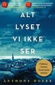 """""""Alt lyset vi ikke ser - en roman"""" av Anthony Doerr"""