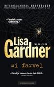 """""""Si farvel"""" av Lisa Gardner"""