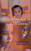 """""""Hva skjedde med Miriam? - noveller for ungdom"""" av Unni Lindell"""