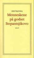 """""""Menneskene på godset Stepantsjikovo"""" av Fjodor Dostojevskij"""