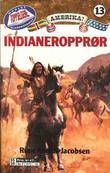 """""""Indianeropprør"""" av Rune Angell-Jacobsen"""