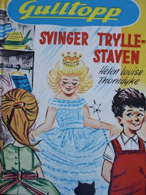 """""""Gulltopp svinger tryllestaven"""" av Helen Louise Thorndyke"""