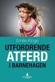 """""""Utfordrende atferd i barnehagen"""" av Emilie Kinge"""