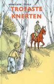 """""""Trofaste Knerten"""" av Anne-Cath. Vestly"""