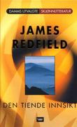 """""""Den tiende innsikt - om å holde fast på visjonen"""" av James Redfield"""