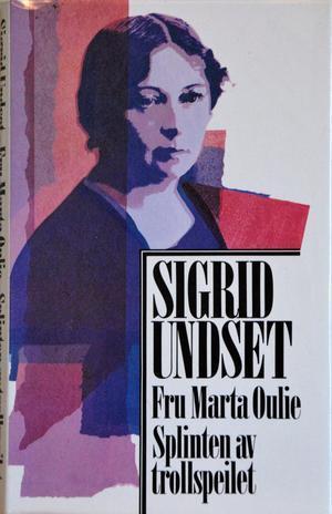 """""""Fru Marta Oulie ; Splinten av trollspeilet"""" av Sigrid Undset"""