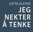 """""""Jeg nekter å tenke"""" av Lotta Elstad"""