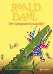 """""""Den kjempestore krokodillen"""" av Roald Dahl"""